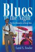 Blues in the Night: The First Chronicles of Bernie Butz