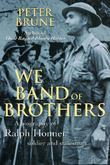 We Band of Brothers: A biography of Ralph Honner, soldier and statesman