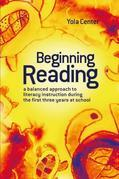 Beginning Reading: A balanced approach to literacy instruction in the first three years of school