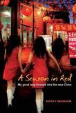 A Season in Red: My Great Leap Forward Into the New China
