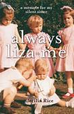 Always Liza to Me: A memoir for my silent sister