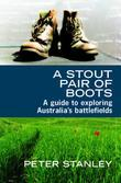A Stout Pair of Boots: A guide to exploring Australia's battlefields