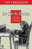 The Cheeky Monkey: Writing Narrative Comedy