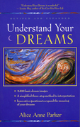 Understand Your Dreams: 1500 Basic Dream Images and How to Interpret Them