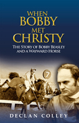 When Bobby Met Christy: The Story of Bobby Beasley and a Wayward Horse