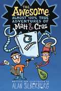 The Awesome, Almost 100% True Adventures of Matt &amp; Craz