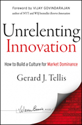 Unrelenting Innovation: How to Create a Culture for Market Dominance