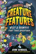The Monster Book of Creature Features: Wiley & Grampa's First Three Adventures