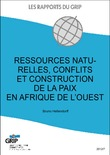 Ressources naturelles, conflits et construction de la paix en Afrique de l'Ouest