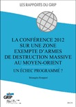 La confrence 2012 sur une zone exempte d'armes de destruction massive au Moyen-Orient