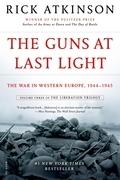 Rick Atkinson - The Guns at Last Light