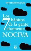 Los 7 hábitos de la gente altamente nociva