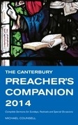 The Canterbury Preacher's Companion 2014: Complete Sermons for Sundays, Festivals and Special Occasions