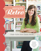 Simply Retro with Camille Roskelley: Fresh Quilts from Classic Blocks