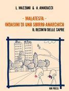 Malatesta - Indagini di uno sbirro anarchico (Vol.2)
