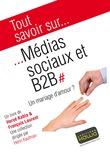 Tout savoir sur... Médias sociaux et B2B