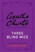 Agatha Christie - Three Blind Mice