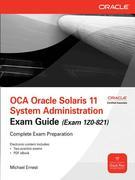 Oca Oracle Solaris 11 System Administration Exam Guide (Exam 1z0-821)
