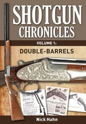 Shotgun Chronicles Volume I - Double-Barrels: Essays on All Things Shotgun