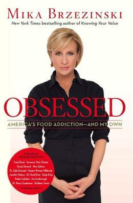 Obsessed: America's Food Addiction--and My Own