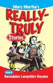 Mary Martha's Really Truly Stories: Book 6