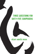 Three Questions for Sixty-Five Composers