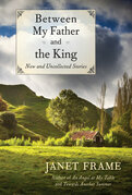 Between My Father and the King: New and Uncollected Stories