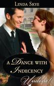 A Dance with Indecency