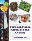 Kitchen Myths - Facts and Fiction About Food and Cooking