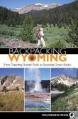 Backpacking Wyoming: From Towering Granite Peaks to Steaming Geyser Basins