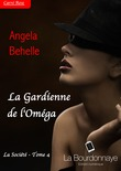 La Gardienne de l'Omga (La socit - Tome 4)