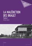 La Malédiction des Brault - Tome 1