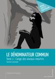 Le Dénominateur commun - Tome 1