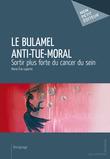 Le Bulamel Anti-Tue-Moral