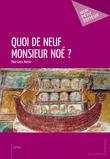 Quoi de neuf Monsieur Noé ?