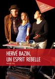 Hervé Bazin, un esprit rebelle