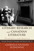 Literary Research and Canadian Literature: Strategies and Sources