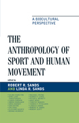 The Anthropology of Sport and Human Movement: A Biocultural Perspective