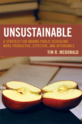 UNSUSTAINABLE: A Strategy for Making Public Schooling More Productive, Effective, and Affordable
