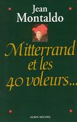 Mitterrand et les 40 voleurs