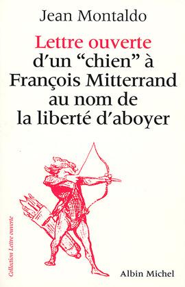 """Lettre ouverte d'un """"chien"""" à François Mitterrand au nom de la liberté d'aboyer"""