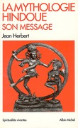 La Mythologie hindoue, son message