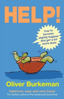 Help!: How to Become Slightly Happier and Get a Bit More Done