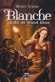 Blanche et l'oeil du grand khan