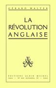 La Révolution anglaise 1641-1660