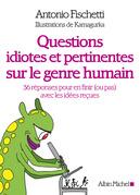 Questions idiotes et pertinentes sur le genre humain