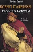 Robert d'Arbrissel, fondateur de Fontevraud