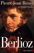 Berlioz. Le roman du romantisme