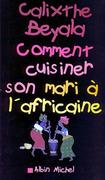 Comment cuisiner son mari à l'africaine