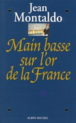 Main basse sur l'or de la France